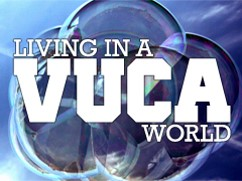 Do you have VUCA? Disruption & creation in the VUCA world demands new skills.